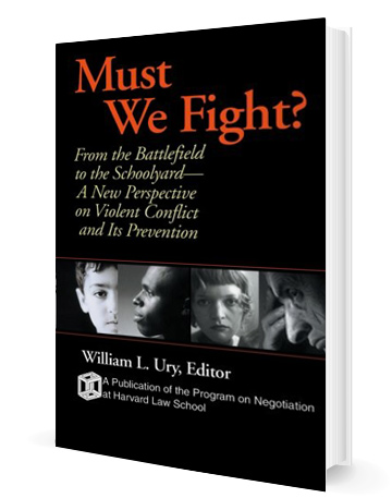 Must We Fight? From the Battlefield to the Schoolyard—A New Perspective on Violent Conflict and Its Prevention