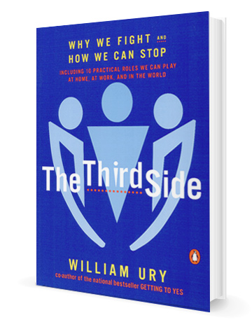 William ury the third side why we fight and how we can stop the third side why we fight and how we can stop including 10 practical roles we can play at home at work and in the world fandeluxe Images